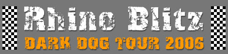 Rhino Blitz Racing Team : Dark Dog Moto Tour 2006